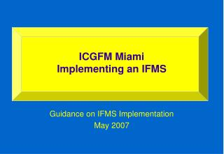 ICGFM Miami Implementing an IFMS