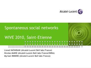 Spontaneous social networks WIVE 2010, Saint-Etienne