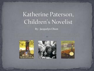 Katherine Paterson,  Childrens Novelist