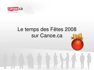 Le temps des Fêtes 2008  sur Canoe