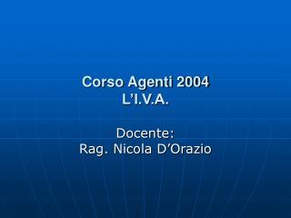 Corso Agenti 2004 L'I.V.A.