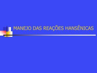 MANEJO DAS REAÇÕES HANSÊNICAS