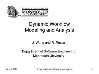 Dynamic Workflow  Modeling and Analysis