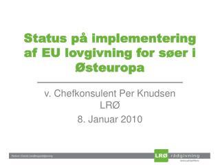 Status på implementering af EU lovgivning for søer i Østeuropa