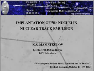 IMPLANTATION OF 8 Н e NUCLEI IN  NUCLEAR TRACK EMULSION