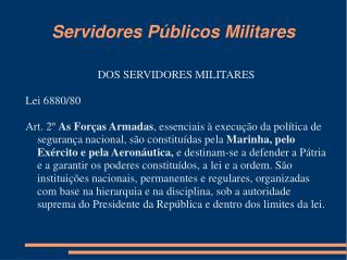 Servidores Públicos Militares