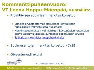 Kommenttipuheenvuoro:  VT Leena Hoppu-Mäenpää,  Kuntaliitto