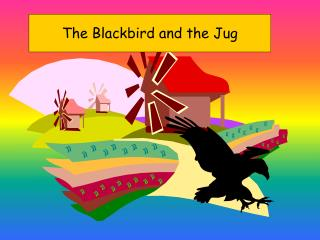 The Blackbird and the Jug
