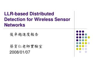 LLR-based Distributed Detection for Wireless Sensor Networks