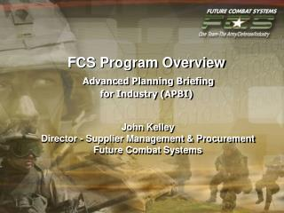 FCS Program Overview  Advanced Planning Briefing  for Industry APBI