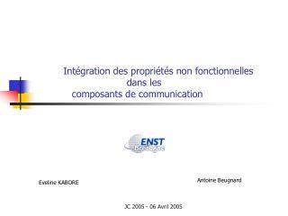 Intégration des propriétés non fonctionnelles dans les  composants de communication