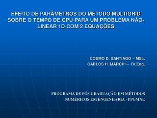 COSMO D. SANTIAGO – MSc. CARLOS H. MARCHI –  Dr.Eng.
