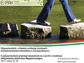 Pályaorientáció: a fiatalok minőségi munkaerő követelményeinek biztosítása a munkaerőpiacon