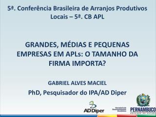 5 . Confer ncia Brasileira de Arranjos Produtivos Locais   5 . CB APL