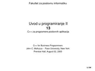 Uvod u programiranje II 13 C++  za program ere poslovnih aplikacija