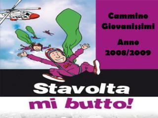 Cammino Giovanissimi  Anno 2008/2009