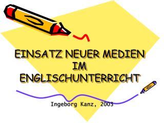 EINSATZ NEUER MEDIEN IM ENGLISCHUNTERRICHT
