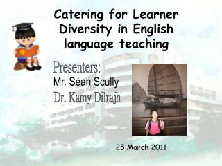 Catering for Learner  Diversity in English  language teaching