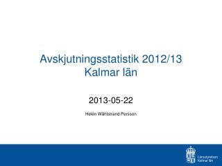 Avskjutningsstatistik 2012/13 Kalmar län
