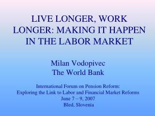 LIVE LONGER, WORK LONGER: MAKING IT HAPPEN IN THE LABOR MARKET