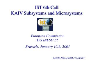 IST 6th Call KAIV Subsystems and Microsystems