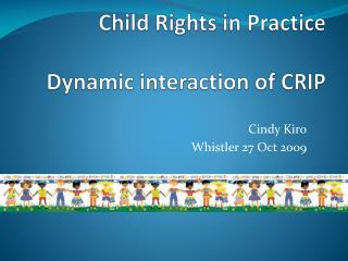 Child Rights in Practice Dynamic interaction of CRIP