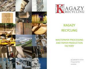 KAGAZY  RECYCLING WASTEPAPER PROCESSING AND PAPER PRODUCTION FACTORY
