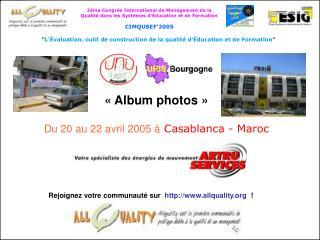 « Album photos » Du 20 au 22 avril 2005 à Casablanca - Maroc