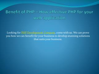 Benefit of PHP � How effective PHP for your web application