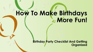 How To Make Birthdays More Fun!