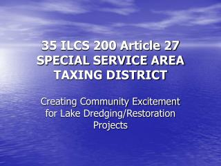 35 ILCS 200 Article 27 SPECIAL SERVICE AREA TAXING DISTRICT