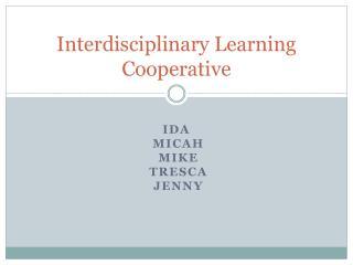 Interdisciplinary Learning Cooperative