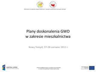 Plany doskonalenia GWD   w zakresie mieszkalnictwa
