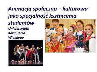 Animacja Społeczno – Kulturowa c harakterystyka pedagogiczna - umiejscowienie opieka