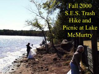 Fall 2000 S.E.S. Trash Hike and Picnic at Lake McMurtry