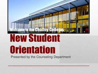 Welcome to the  Chaffey College New Student Orientation