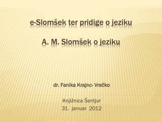 e-Slomšek ter pridige o jeziku A. M. Slomšek o jeziku