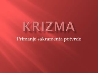 KRIZMA