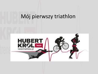 Mój pierwszy triathlon