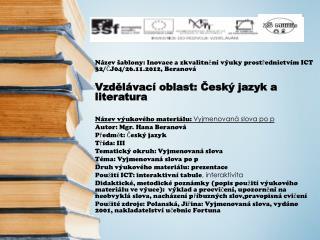 Název šablony: Inovace a zkvalitnění výuky prostřednictvím ICT 32/ČJ04/26.11.2012, Beranová