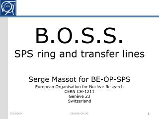 B.O.S.S. SPS ring and transfer lines
