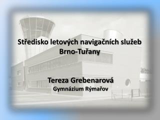 Středisko letových navigačních služeb Brno-Tuřany
