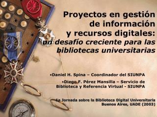 1a Jornada sobre la Biblioteca Digital Universitaria Buenos Aires, UADE (2003)