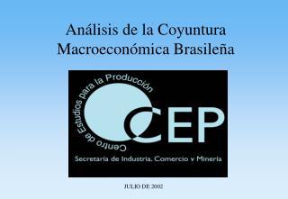 An lisis de la Coyuntura Macroecon mica Brasile a