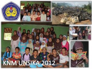 KNM UNSIKA 2012