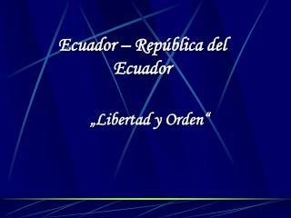 Ecuador – República del Ecuador