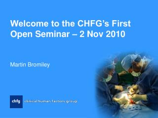 Welcome to the CHFG's First Open Seminar – 2 Nov 2010