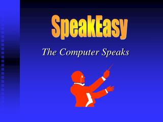 The Computer Speaks