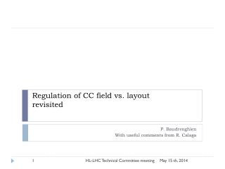 Regulation of CC field vs. layout revisited