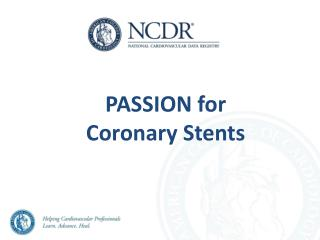 PASSION for Coronary Stents
